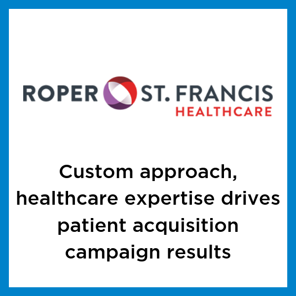 Roper St. Francis CRM campaign case study