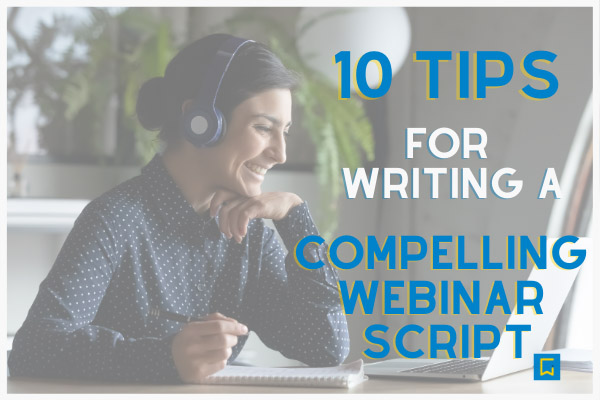 10 tips for writing a webinar script overlayed on image of woman watching a webinar