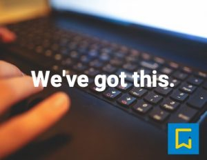 "Laptop keyboard with words reading ""We've got this"""